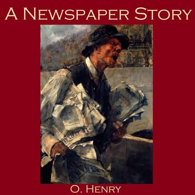 A Newspaper Story by O. Henry audiobook