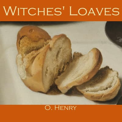 Witches' Loaves by O. Henry audiobook