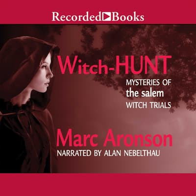 Witch Hunt: Mysteries of the Salem Witch Trials by Marc Aronson audiobook