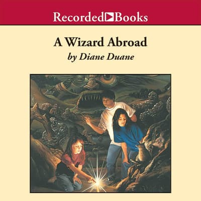 A Wizard Abroad by Diane Duane audiobook