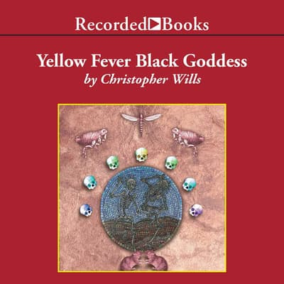 Yellow Fever Black Goddess by Christopher Wills audiobook