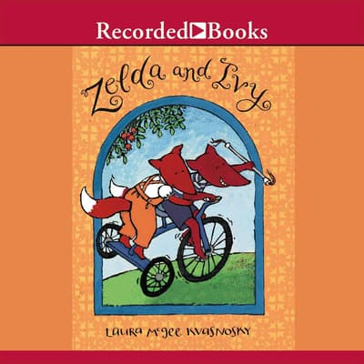 Zelda and Ivy by Laura McGee Kvasnosky audiobook