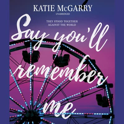 Say You'll Remember Me by Katie McGarry audiobook
