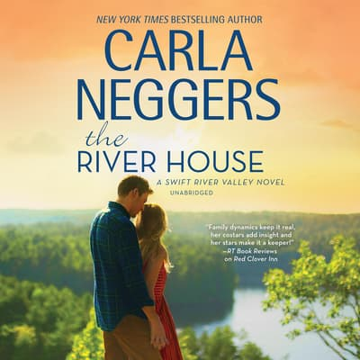 The River House by Carla Neggers audiobook
