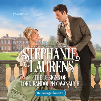 The Designs of Lord Randolph Cavanaugh by Stephanie Laurens audiobook