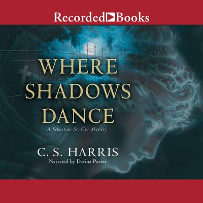 Where Shadows Dance by C. S. Harris audiobook