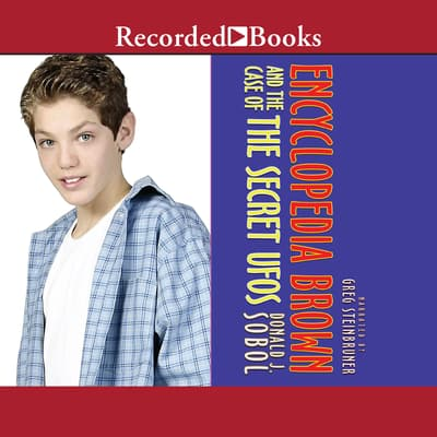 Encyclopedia Brown and the Case of the Secret UFOs by Donald J. Sobol audiobook