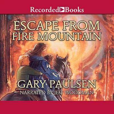 Escape from Fire Mountain by Gary Paulsen audiobook