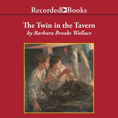 The Twin in the Tavern by Barbara Brooks Wallace audiobook