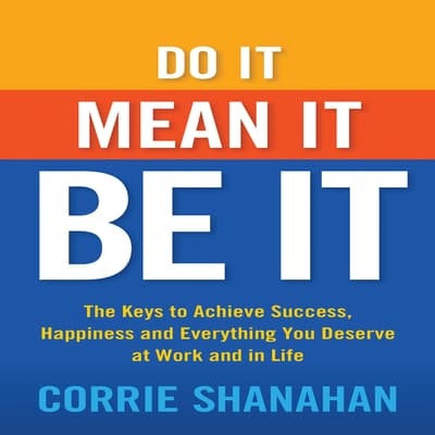 Do It, Mean It, Be It by Corrie Shanahan audiobook