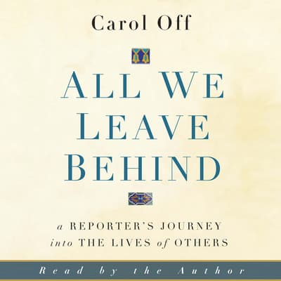 All We Leave Behind by Carol Off audiobook
