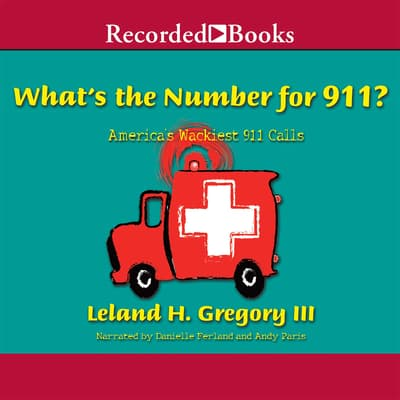 What's the Number for 911? by Leland Gregory audiobook