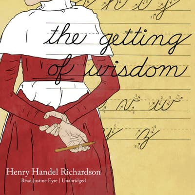 The Getting of Wisdom by Henry Handel Richardson audiobook