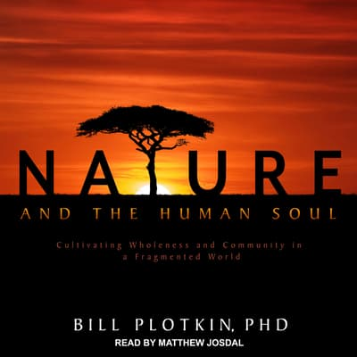Nature and the Human Soul by Bill Plotkin audiobook