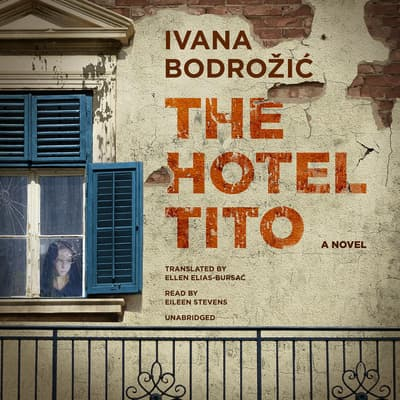 The Hotel Tito by Ivana Bodrožić audiobook