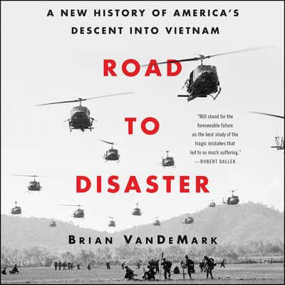 Road to Disaster by Brian VanDeMark audiobook