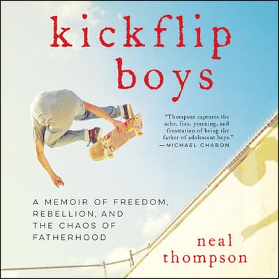 Kickflip Boys by Neal Thompson audiobook