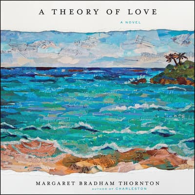 A Theory of Love by Margaret Bradham Thornton audiobook