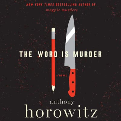 The Word is Murder by Anthony Horowitz audiobook