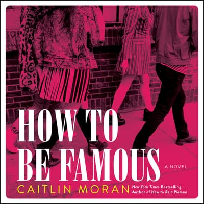 How to Be Famous by Caitlin Moran audiobook