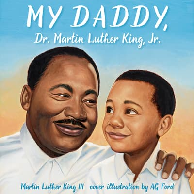 My Daddy, Dr. Martin Luther King, Jr. by Martin Luther King audiobook