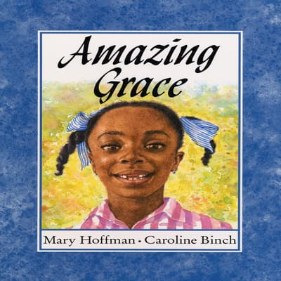 Amazing Grace by Mary Hoffman audiobook