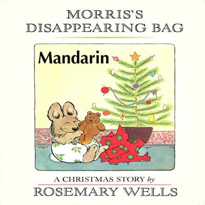 Morris's Disappearing Bag [Mandarin Edition] by Rosemary Wells audiobook