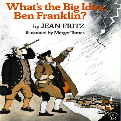What's The Big Idea, Ben Franklin? by Jean Fritz audiobook