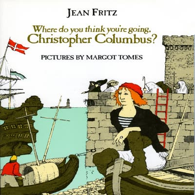 Where Do You Think You're Going, Christopher Columbus? by Jean Fritz audiobook