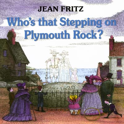 Who's That Stepping On Plymouth Rock? by Jean Fritz audiobook