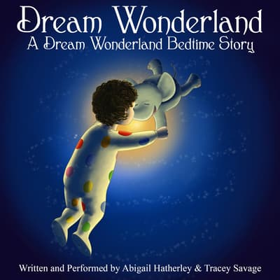 Dream Wonderland by Abigail Hatherley audiobook