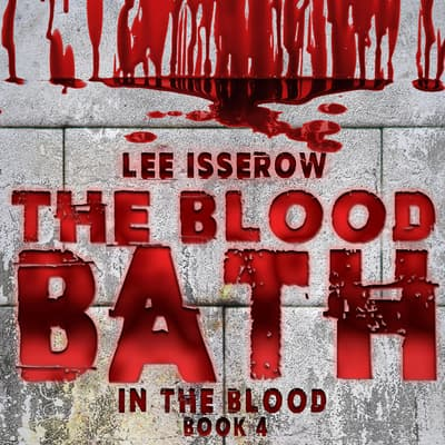 The Blood Bath by Lee Isserow audiobook