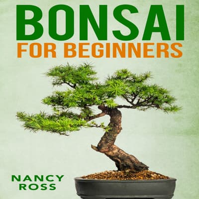 Bonsai for Beginners by Nancy Ross audiobook
