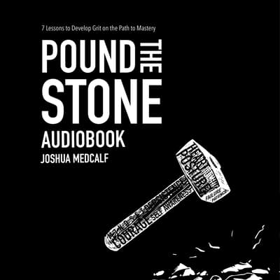 Pound The Stone by Joshua Medcalf audiobook