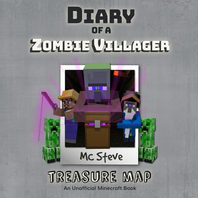 Diary of a Minecraft Zombie Villager Book 4: Treasure Map (An Unofficial Minecraft Diary Book) by MC Steve audiobook