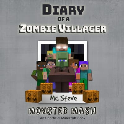 Diary of a Minecraft Zombie Villager Book 5: Monster Mash (An Unofficial Minecraft Diary Book) by MC Steve audiobook