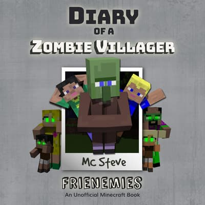 Diary of a Minecraft Zombie Villager Book 6: Frienemies (An Unofficial Minecraft Diary Book) by MC Steve audiobook