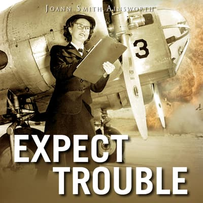 Expect Trouble by JoAnn Smith Ainsworth audiobook