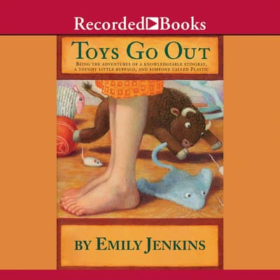 Toys Go Out by Emily Jenkins audiobook