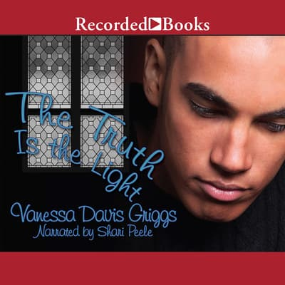 The Truth Is The Light by Vanessa Davis Griggs audiobook