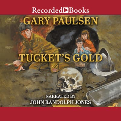 Tucket's Gold by Gary Paulsen audiobook