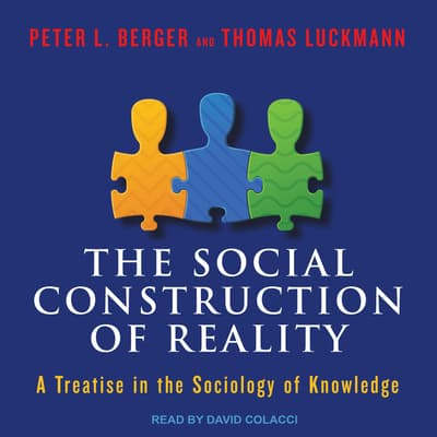The Social Construction of Reality by Peter L. Berger audiobook