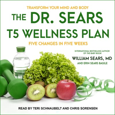 The Dr. Sears T5 Wellness Plan by William Sears audiobook