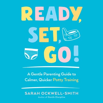Ready, Set, Go! by Sarah Ockwell-Smith audiobook