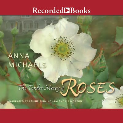 The Tender Mercy of Roses by Anna Michaels audiobook