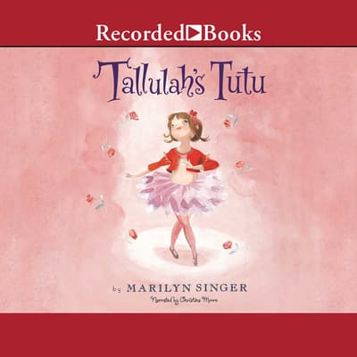Tallulah's Tutu by Marilyn Singer audiobook
