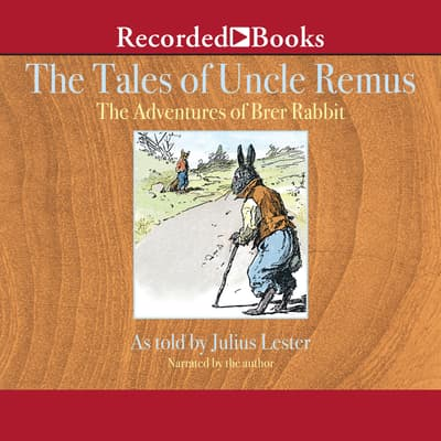 Tales of Uncle Remus by Julius Lester audiobook