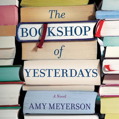 The Bookshop of Yesterdays by Amy Meyerson audiobook