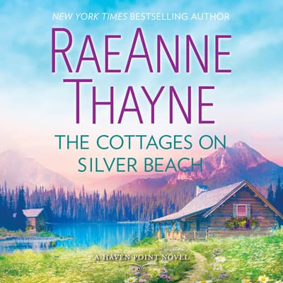 The Cottages on Silver Beach by RaeAnne Thayne audiobook