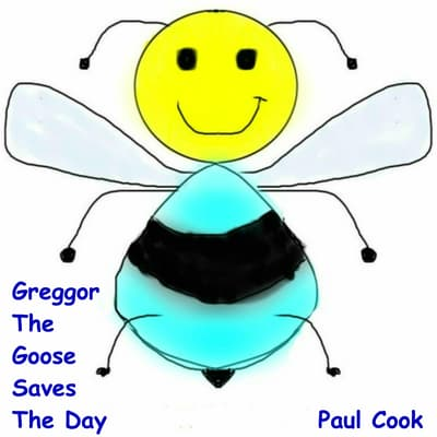 Greggor the Goose Saves the Day by Paul Cook audiobook